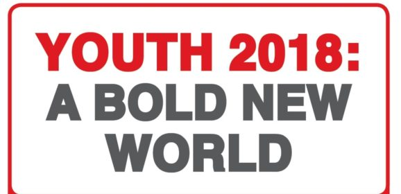YOUTH: A BOLD NEW WORLD 2018 ON GLOBAL DISRUPTION FACING YOUTH